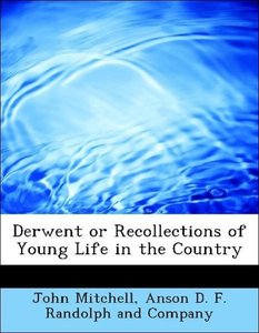 Derwent or Recollections of Young Life in the Country