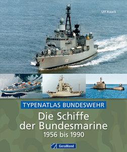Die Schiffe der Bundesmarine 1956 bis 1990