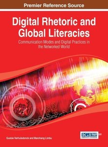 Digital Rhetoric and Global Literacies: Communication Modes and