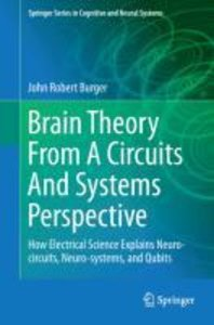 Brain Theory From A Circuits And Systems Perspective