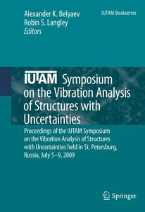 IUTAM Symposium on the Vibration Analysis of Structures with Unc
