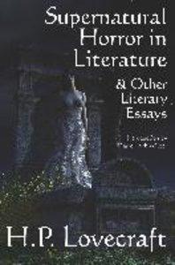 Supernatural Horror in Literature & Other Literary Essays