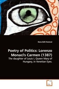 Poetry of Politics: Lorenzo Monaci's Carmen (1387)