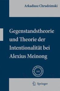 Gegenstandstheorie und Theorie der Intentionalität bei Alexius M