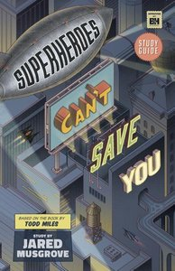 Superheroes Can\'t Save You: Study Guide