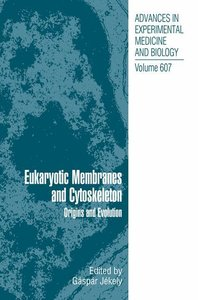 Eukaryotic Membranes and Cytoskeleton