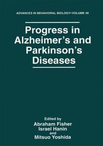 Progress in Alzheimer's and Parkinson's Diseases