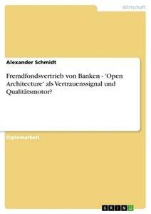 Fremdfondsvertrieb von Banken - 'Open Architecture' als Vertraue