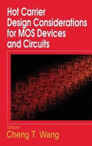 Hot Carrier Design Considerations for MOS Devices and Circuits