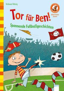 Tor für Ben! Spannende Fußballgeschichten
