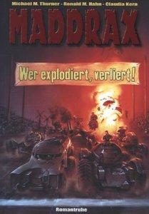 Maddrax: Wer explodiert, verliert!