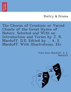 The Chorus of Creation; or varied chante of the great Hymn of Na