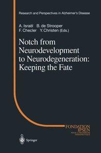 Notch from Neurodevelopment to Neurodegeneration: Keeping the Fa