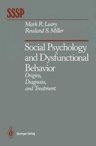 Social Psychology and Dysfunctional Behavior