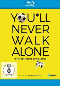 You\'ll never Walk Alone - Die Geschichte eines Songs