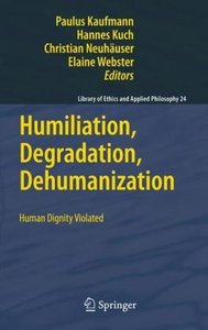 Humiliation, Degradation, Dehumanization