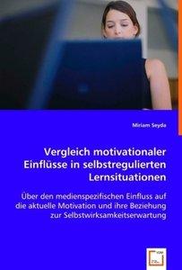 Vergleich motivationaler Einflüsse in selbstregulierten Lernsitu