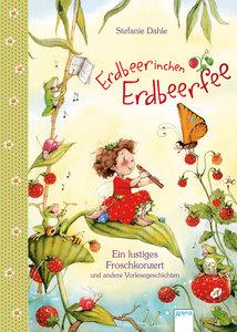 Erdbeerinchen Erdbeerfee. Ein lustiges Froschkonzert und andere