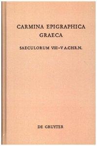 Carmina Epigraphica Graeca Saeculorum VIII-V a. Chr. n