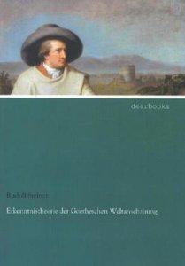 Erkenntnistheorie der Goetheschen Weltanschauung