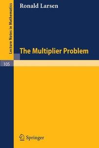 The Multiplier Problem.