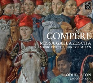 Missa Galeazescha-Music for the Duke of Milan