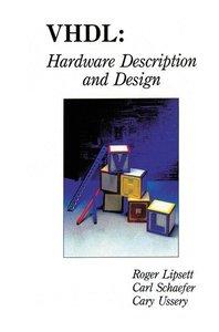 VHDL: Hardware Description and Design