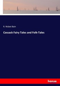 Cossack Fairy Tales and Folk-Tales