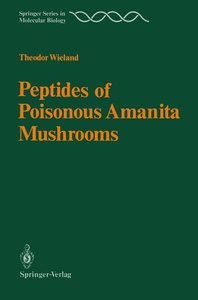 Peptides of Poisonous Amanita Mushrooms