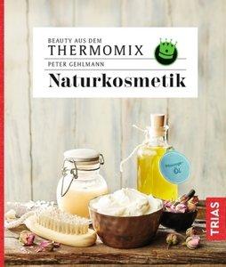 Beauty aus dem Thermomix - Naturkosmetik