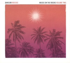 Sheer Rocks-Music On The Rocks Vol.2