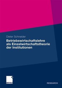 Betriebswirtschaftslehre als Einzelwirtschaftstheorie der Instit