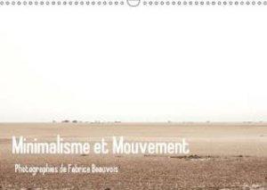 Minimalisme et Mouvement (Calendrier mural 2015 DIN A3 horizonta