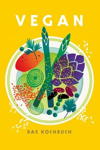Vegan - Das Kochbuch