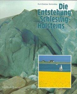 Die Entstehung Schleswig-Holsteins