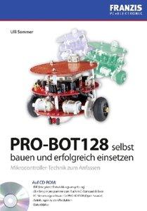 PRO-BOT128 selbst bauen und erfolgreich einsetzen