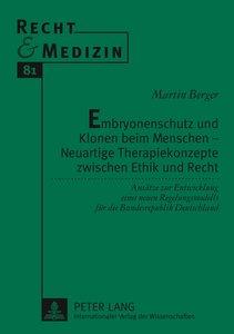 Embryonenschutz und Klonen beim Menschen - Neuartige Therapiekon
