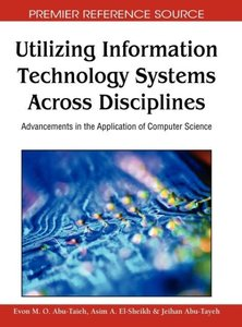 Utilizing Information Technology Systems Across Disciplines: Adv
