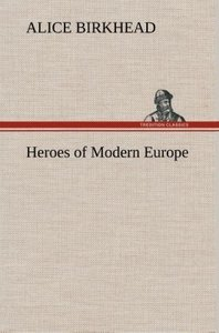 Heroes of Modern Europe