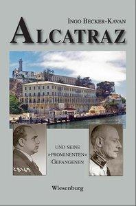"""ALCATRAZ UND SEINE \""""PROMINENTEN\"""" GEFANGENEN"""