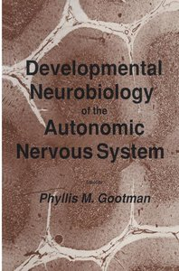 Developmental Neurobiology of the Autonomic Nervous System