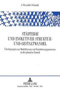 Städtebau und evolutiver Struktur- und Gestaltwandel