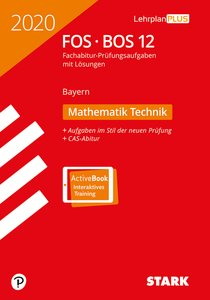 STARK Abiturprüfung FOS/BOS Bayern 2020 - Mathematik Technik 12.