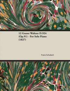12 Grazer Waltzer D.924 (Op.91) - For Solo Piano (1827)