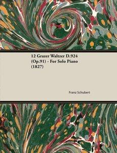 12 Grazer Waltzer D.924 (Op.91) - For Solo Piano (1827)