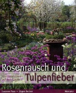 Rosenrausch und Tulpenfieber