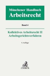 Münchener Handbuch zum Arbeitsrecht Bd. 4: Kollektives Arbeitsr