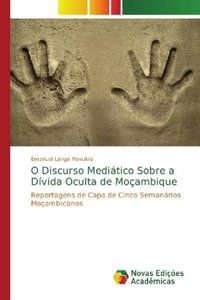 O Discurso Mediático Sobre a Dívida Oculta de Moçambique