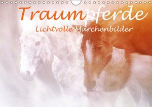 Traumpferde. Lichtvolle Märchenbilder (Wandkalender 2019 DIN A4