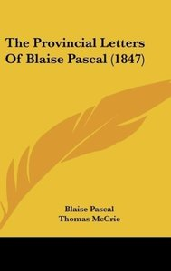 The Provincial Letters Of Blaise Pascal (1847)